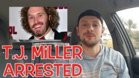 Actor T.J. Miller Arrested after Hitting His Uber Driver