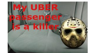 My UBER passenger is a killer