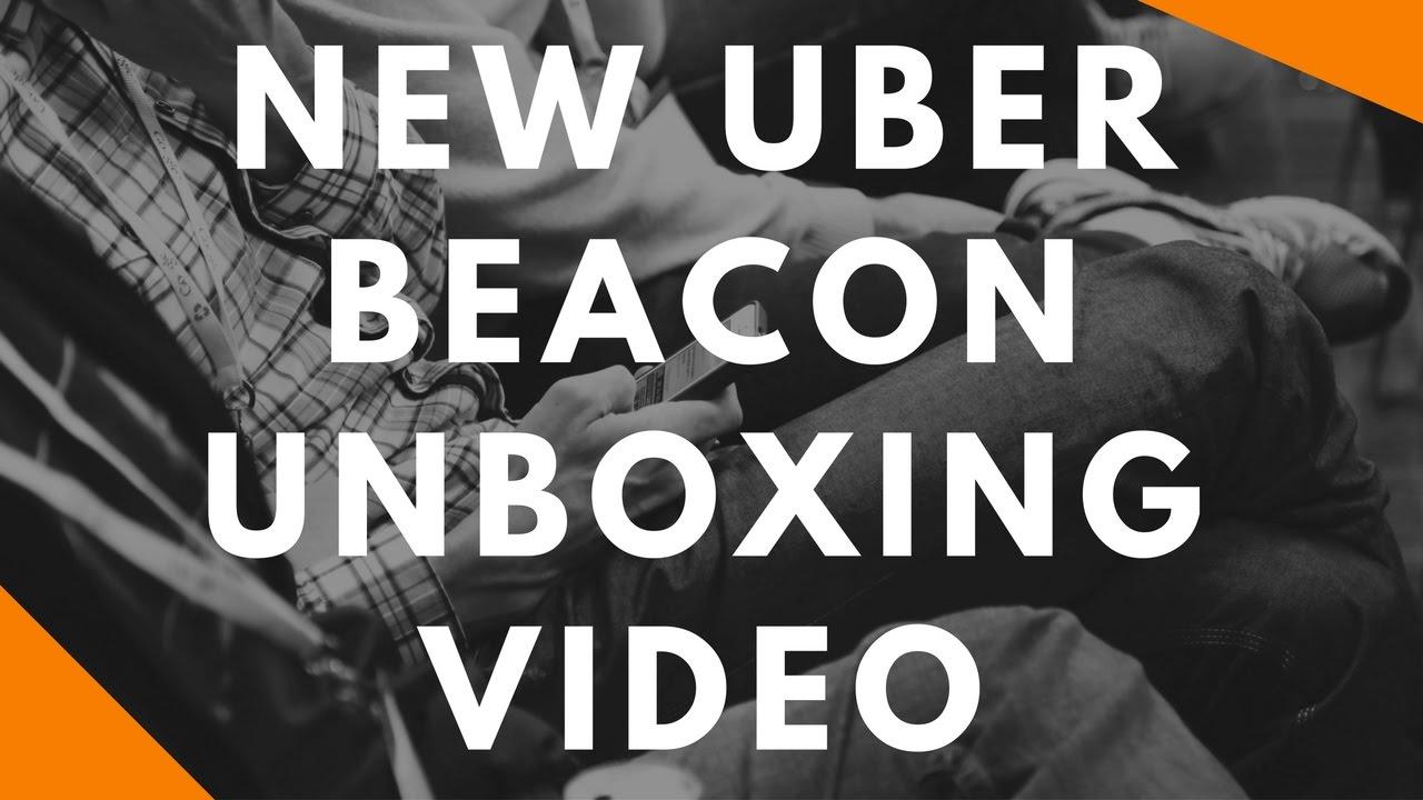 New Uber Beacon Unboxing Video