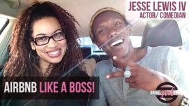 AirBnB Like a Boss With Actor/Comedian Jesse Lewis IV