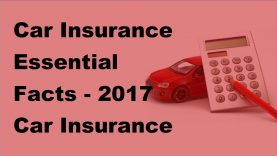 Car Insurance Essential Facts – 2017 Car Insurance Policy