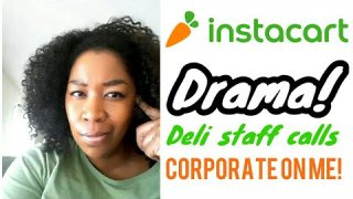 Instacart Drama:Grocery store worker calls corporate on me