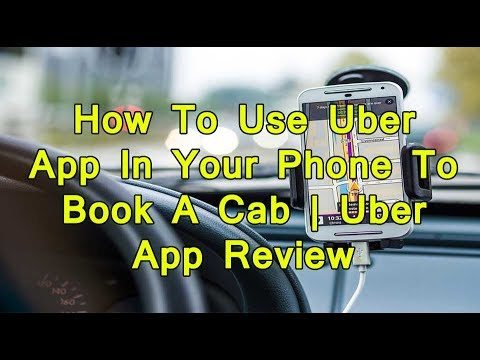 How To Use Uber App In Your Phone To Book A Cab | Uber App Review
