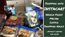 Instacart Shopping Hauls – Whole Foods, Meijer & Costco
