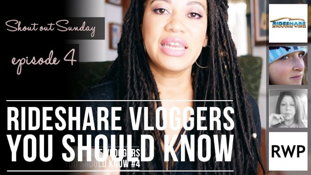 Rideshare Vloggers You Should Know  – Sunday Shout Out Ep 4