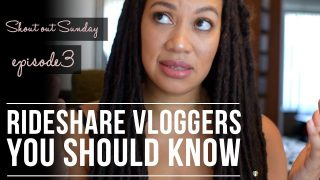Rideshare Vloggers You Should Know  – Sunday Shout Out Ep 3