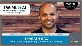 Sharath Rao Interview – Web Scale Engineering for Machine Learning