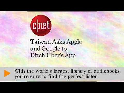 Taiwan Asks Apple and Google to Ditch Uber's App – Audiobook