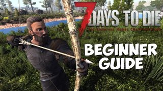 7 Days To Die Beginners Guide | Starting out – Day 1 Basics | Starter Guide – Tips and Tricks