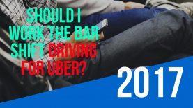 Driving For Uber/Lyft During The Bar Shift 2017-How I Do Bar Pickups- Uber/Lyft Pro Tips