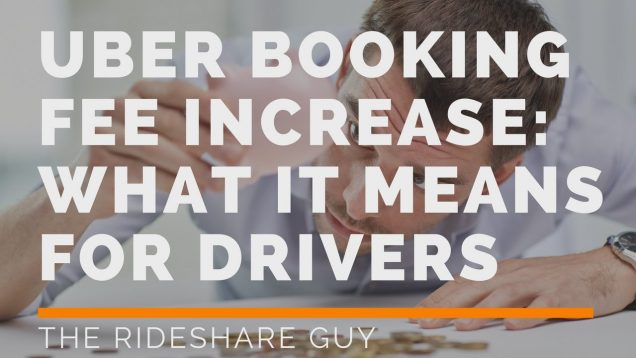 Uber Booking Fee Increase: What It Means For Drivers