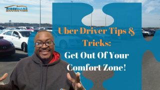Uber Driver Tips – Episode 4: Getting Out Of Your Comfort Zone Increases Your Chances For Success