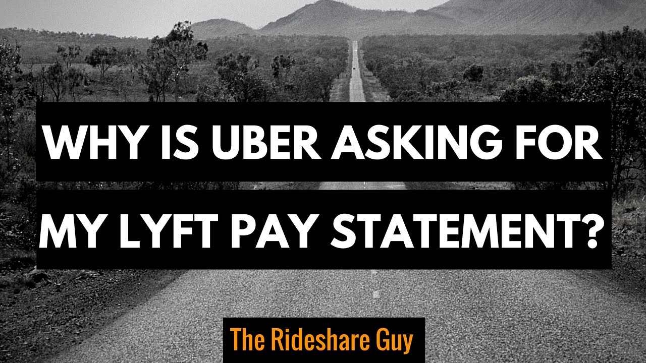 Why Is Uber Asking Me For My Lyft Pay Statement?